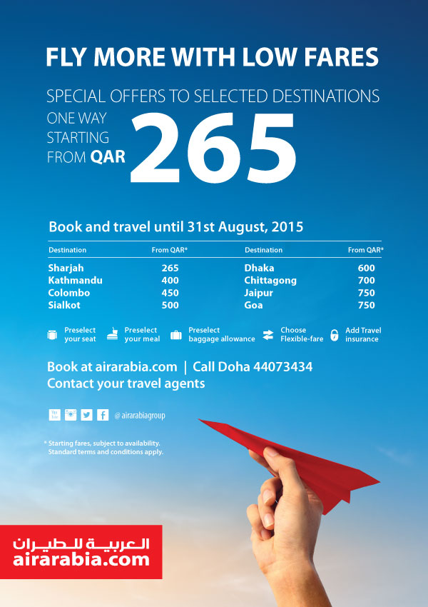 Fly more with low fares! Special offers to selected destinations one way starting from QAR 265! Book and travel until 31st August, 2015